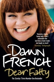 Dear Fatty ebook by Dawn French