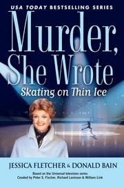 Murder, She Wrote: Skating on Thin Ice ebook by Jessica Fletcher, Donald Bain