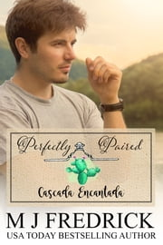 Perfectly Paired - Cascada Encantada 1 Lost in a Boom Town 8 ebook by MJ Fredrick