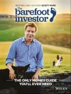 The Barefoot Investor ebook by The Only Money Guide You'll Ever Need