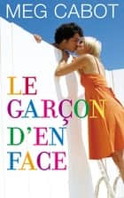 Le Garçon d'en face ebook by Meg Cabot