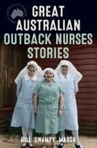 Great Australian Outback Nurses Stories ebook by