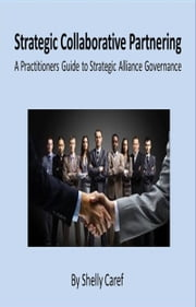 Strategic Collaborative Partnering ebook by Shelly Caref