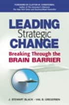 Leading Strategic Change - Breaking Through the Brain Barrier ebook by J. Stewart Black, Hal Gregersen