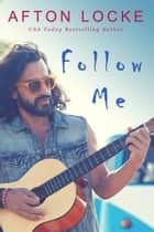 Follow Me ebook by Afton Locke