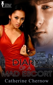 Diary of a Mad Escort ebook by Catherine Chernow