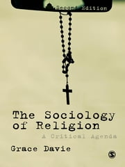 The Sociology of Religion - A Critical Agenda ebook by Grace Davie