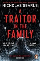 A Traitor in the Family ebook by Nicholas Searle