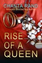 Rise of a Queen ebook by Chanta Rand