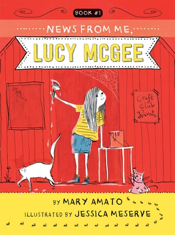 News from Me, Lucy McGee ebook by Mary Amato
