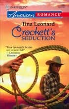 Crockett's Seduction (Mills & Boon American Romance) ebook by Tina Leonard