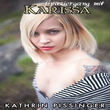 Spaziergang mit Karissa audiobook by Kathrin Pissinger