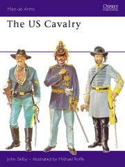 The US Cavalry ebook by John Selby,Michael Roffe