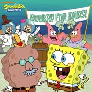 Hooray for Dads! (SpongeBob SquarePants) ebook by Nickelodeon Publishing