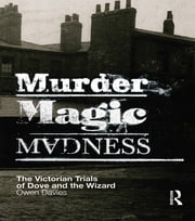 Murder, Magic, Madness - The Victorian Trials of Dove and the Wizard ebook by Davies Owen