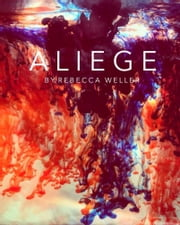 Aliege ebook by Rebecca Weller