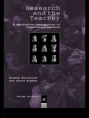 Research and the Teacher - A Qualitative Introduction to School-based Research ebook by Graham Hitchcock,David Hughes