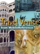 Travel Venice, Italy: Illustrated City Guide, Phrasebook, And Maps (Mobi Travel) ebook by