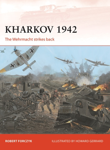 Kharkov 1942 - The Wehrmacht strikes back ebook by Robert Forczyk