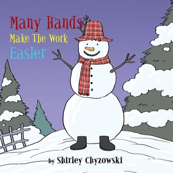 Many Hands Make The Work Easier ebook by Shirley Chyzowski