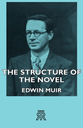 The Structure Of The Novel ebook by Edwin Muir