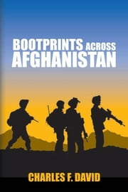 Bootprints Across Afghanistan ebook by Charles F. David