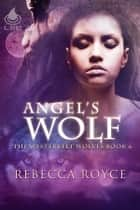 Angel's Wolf ebook by Rebecca Royce