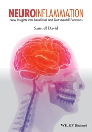 Neuroinflammation - New Insights into Beneficial and Detrimental Functions ebook by Samuel David
