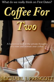 Coffee For Two ebook by Michael J. Prescott