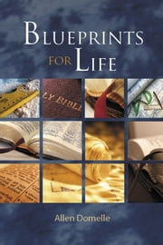 Blueprints for Life ebook by Allen Domelle