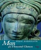Man of a Thousand Chances ebook by Tulsi Badrinath