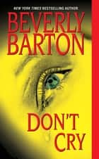 Don't Cry ebook by Beverly Barton