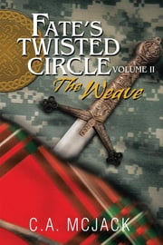 Fate's Twisted Circle Vol. 2 ebook by C.A. McJack