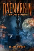 Demon Bonds - Daemarkin Saga, #2 ebook by