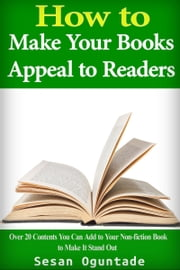 How to Make Your Books Appeal to Readers ebook by Sesan Oguntade