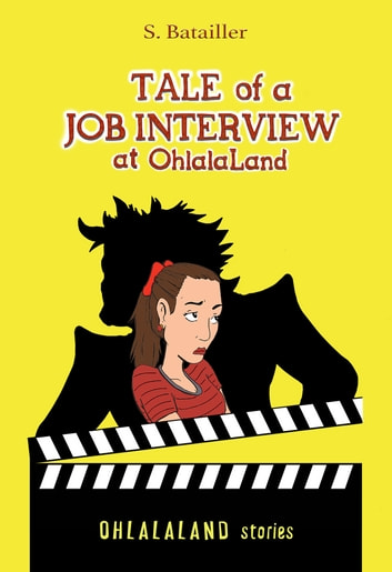 Tale of a Job Interview at OhlalaLand ebook by Stephanie Batailler