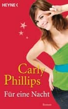 Für eine Nacht - Roman eBook by Carly Phillips