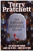 Johnny Maxwell Trilogy eBook by Terry Pratchett