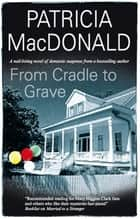 From Cradle to Grave ebook by Patricia MacDonald