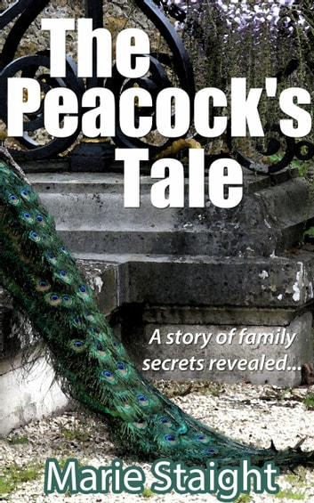 The Peacock's Tale ebook by Marie Staight