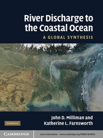 River Discharge to the Coastal Ocean - A Global Synthesis ebook by John D. Milliman,Katherine L. Farnsworth