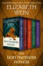 The Lion Hunters Novels - The Winter Prince, A Coalition of Lions, The Sunbird, The Lion Hunter, and The Empty Kingdom ebook by Elizabeth Wein