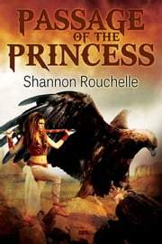 Passage of the Princess ebook by Shannon Rouchelle