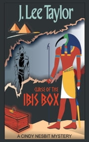 Curse of the Ibis Box: A Cindy Nesbit Mystery ebook by J. Lee Taylor