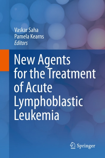 New Agents for the Treatment of Acute Lymphoblastic Leukemia ebook by