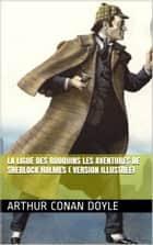 LA LIGUE DES ROUQUINS Les aventures de Sherlock Holmes ( version illustrée) ebook by Arthur Conan Doyle