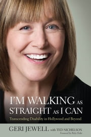 Im Walking As Straight As I Can ebook by Geri Jewell with Ted Nichelson