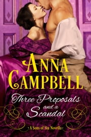 Three Proposals and a Scandal: A Sons of Sin Novella ebook by Anna Campbell