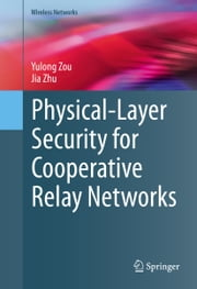 Physical-Layer Security for Cooperative Relay Networks