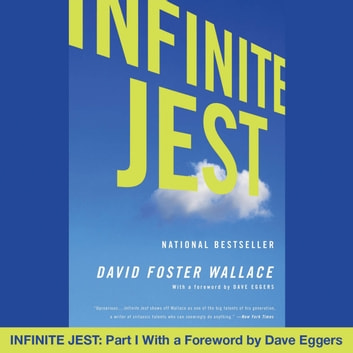 Infinite Jest - Part I With a Foreword by Dave Eggers luisterboek by David Foster Wallace